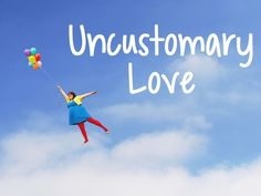 Uncustomary Love project