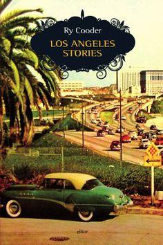 Ry Cooder - Los Angeles Stories (Elliot)