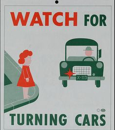 Vintage AAA poster with pedestrian safety tips. Always watch for vehicles turning or merging, as they may be focused on the road and not see you.
