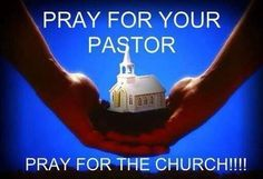 Pray for your pastor....