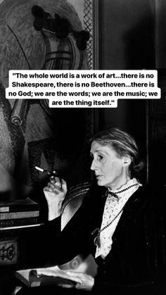 We are art. Poem Quotes, Quotable Quotes, Wisdom Quotes, Words Quotes, Life Quotes, Rap Quotes, Happiness Quotes, Lyric Quotes, Virginia Woolf Quotes