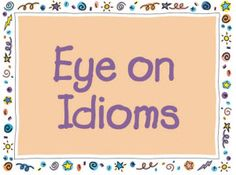 SMART BOARD - Here's an online activity called Eye on Idioms from the ReadWriteThink.org. It's a fantastic resource that lets the students choose the correct idiom and then asks them to reflect on the actual meaning of the phrase and then has them use it in a new sentence.