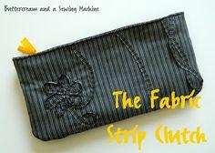Buttercream and a Sewing Machine: Tutorial: The Fabric Strip Clutch