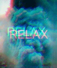 Relax?smoke weed