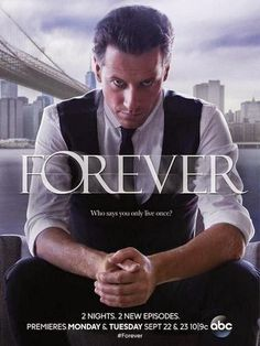 """""""Forever"""" (2014) - Brand New Show on ABC!  Ioan Gruffudd (of Hornblower and Fantastic Four fame) stars as a New York Medical Examiner who has been alive for 200 years.  When he dies, he awakes again in a river by New York."""