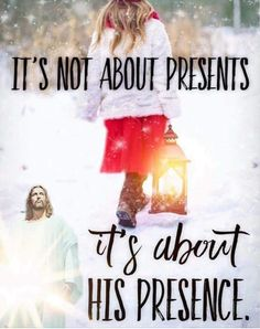It's not about Presents. It's about His Presence