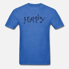 Happy Men's T-Shirt ✓ Unlimited options to combine colours, sizes & styles ✓ Discover T-Shirts by international designers now! Happy, Mens Tops, T Shirt, Design, Humor, Supreme T Shirt, Tee Shirt, Ser Feliz