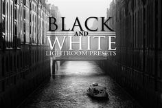 Black and White Lightroom Presets by Preset Perfect on @creativework247