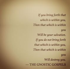 The gnostic gospels. From the Book of Thomas. Edited out of the Bible by some man named Irenaeus of Lyons who thought there should 4 gospels instead of 20-30 something. 1 for each direction of the wind. EastWestNorthSouth