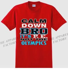 I wonder if I'd get in trouble if I wore this to teach PE in... I think the boys would laugh, but the principal probably wouldn't! Mens-P-E-NOT-OLYMPICS-T-Shirt-gym-workout-bodybuilding-crossfit-bro-funny-beast