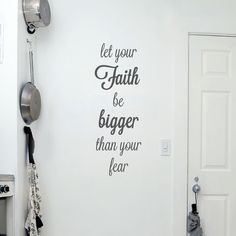 Let your faith be bigger than your fear, this text is a real faith builder and is the perfect Christian words or phrase for the home. Jesus and God inspired phrase. Put this up in your church or home. With international shipping to USA these words are available to anyone.   Vinyl Impression.   For journaling ideas visit www.journaling4faith.com.