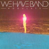 We Have Band ▬ Modulate