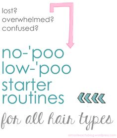 starter routines for various hair types to help with starting no-'poo or low-'poo (damaged, dry, curly, dyed, etc. - Plan B)