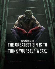 Inspirational Positive Quotes :The greatest sin is to think yourself weak. Bisaya Quotes, Study Quotes, Dark Quotes, True Quotes, Motivational Quotes, Inspirational Quotes, Qoutes, Quotations, Heath Ledger Joker Quotes
