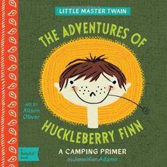 Adventures of Huckleberry Finn: A BabyLit® Camping Primer by Jennifer Adams http://smile.amazon.com/dp/1423636228/ref=cm_sw_r_pi_dp_o6lWtb1NXBFSR4J9