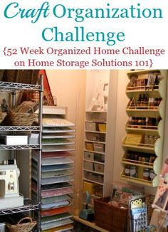 Craft Organization Challenge: How to organize crafts and your craft room, with step by step instructions {part of the 52 Week Organized Home Challenge on Home Storage Solutions Scrapbook Organization, Sewing Room Organization, Home Organization Hacks, Craft Room Storage, Organizing Your Home, Craft Rooms, Organizing Clutter, Paper Storage, Organizing Ideas