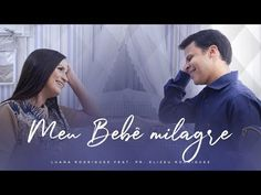 Bebê Milagre | Luana Rodrigues | Clipe Oficial - YouTube Youtube, Movie Posters, Movies, 1, Things In Life, Social Networks, Dreams, Truths, Happy