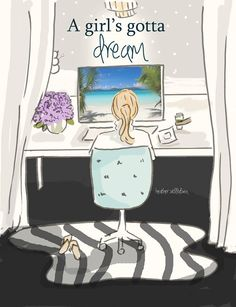 A girls gotta dream ~ The Heather Stillufsen Collection from Rose Hill Designs… Rose Hill Designs, Notting Hill Quotes, Art Quotes, Inspirational Quotes, Image Citation, Dream Art, Woman Quotes, Female Art, Positive Quotes
