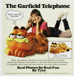 Garfield phone--Had one. I had everything Garfield Call Me Maybe, Vintage Advertisements, Vintage Ads, Retro Advertising, Vintage Stuff, Vintage Phones, Funny Vintage, Real Phone, 80s Kids