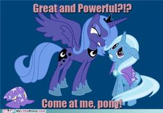 """""""THAT IS THY WISH THOUGHTS OF LIES!!! THOUS PRINCESS IS FAR MORE GREAT AND POWERFUL THEN THEE!!!!!"""""""