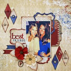 Like the different shapes that this layout shows. Best Friends *BoBunny & Xyron* - Scrapbook.com