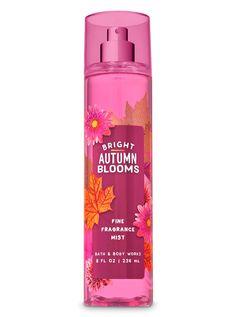 Bright Autumn Blooms Fine Fragrance Mist - Bath And Body Works Best Home Fragrance, Fragrance Mist, Bath N Body Works, Bath And Body, Ari Perfume, Best Lotion, Body Mist, Body Spray, Smell Good