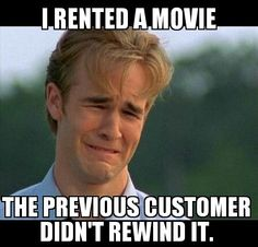 I still remember when there was a movie rental place in town, and it was all VHS's very few DVD if any