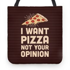 I Want Pizza Not Your Opinion #pizza #pizzalove #iwantpizza #pizzaforever #takenoshit I Want Pizza, Cute Tote Bags, Hand Sewing, Totes, Clock, Watch, Sewing By Hand, Bags, Clocks