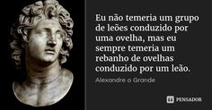 Alexandre o grande Horror Photography, Philosophical Quotes, Where Is My Mind, Sun Tzu, Thinking Quotes, Light Of Life, Magic Words, Body Language, Wisdom Quotes
