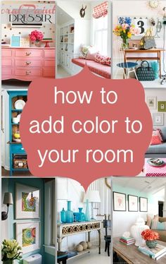 DIY How To Add Color To Your Room...  Like the first picture:  coral dresser (I think it says craft paint).