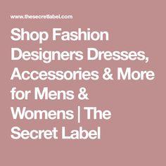 Shop Fashion Designers Dresses, Accessories & More for Mens & Womens | The Secret Label