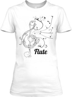 Ladies Flute T-Shirt - Music/Band | Teespring  Ladies - show your FLUTE pride with this beautifully ornate relaxed fit t-shirt!  Great for middle school/high school/college/marching bands!     Designed by a Band Mom...specifically for Band Kids!