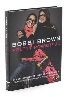 Pretty Powerful by Bobbi Brown. I love her books...