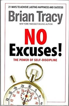 No Excuses! The Power of Self-discipline by Brian Tracy (2012) Hardcover: Amazon.co.uk: Brian Tracy: 9781606711361: Books