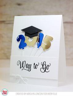 Graduation #card by Karolyn Loncon for Avery Elle