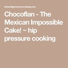 Chocoflan - The Mexican Impossible Cake! ~ hip pressure cooking