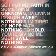 Sweet nothing - Calvin Harris featuring Florence Welch