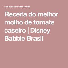 Receita do melhor molho de tomate caseiro | Disney Babble Brasil