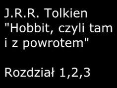 Audiobook- J.R.R. Tolkien- Hobbit, czyli tam i z powrotem R.1,2,3 [1/6] - YouTube