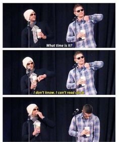 """""""What time is it?"""" -Jensen """"I don't know, I can't read a clock."""" -Jared -Me Supernatural Convention, Supernatural Tv Show, Supernatural Cartoon, Jensen Ackles Jared Padalecki, Jensen And Misha, Benedict Sherlock, Benedict Cumberbatch, Sam Winchester, Bae"""
