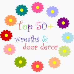 Top 50 Wreaths & Door Decor via @Kendall Speir - Decor to Adore{able} Crafts