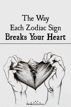 The Way Each Zodiac Sign Breaks Your Heart - https://themindsjournal.com/zodiac-sign-breaks-your-heart/