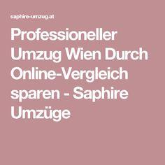Professioneller Umzug Wien Durch Online-Vergleich sparen - Saphire Umzüge