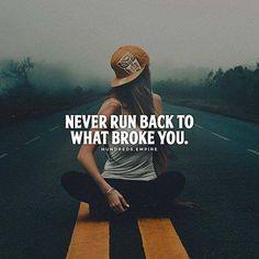 Never run back..