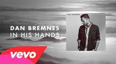 Dan Bremnes - In His Hands (Lyric Video)