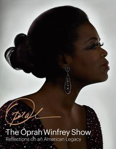 """The Oprah Winfrey Show: Reflections on an American Legacy,"" chronicling 25 years of The Oprah Show including essays by Bono, Ellen DeGeneres, Julia Roberts, Maria Shriver and more."