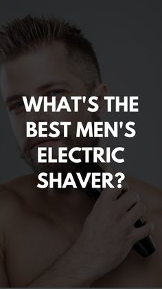 What's The Best Men's Electric Shaver? Best Electric Shaver, Electric Razor, Mens Hairstyles Fade, Men's Hairstyles, Designer Stubble, Mens Razors, Close Shave, Beard Styles For Men, Wet Shaving