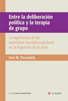 Descargalo en http://bibliotecavirtual.clacso.org.ar/clacso/becas/20120417033152/deliberacion.pdf Entre la deliberación política y la terapia de grupo. #RepresentacionPolitica #CrisisInstitucional #Cacerolazo #DemocraciaParticipativa #AsambleasBarriales #ClasePolitica #TomaDeDecisiones #Discursos #Argentina