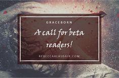 A call for beta readers! – Rebecca Alasdair