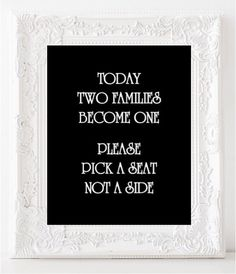 Today Two Families Become One Please Pick A Seat Not A Side printable wedding sign